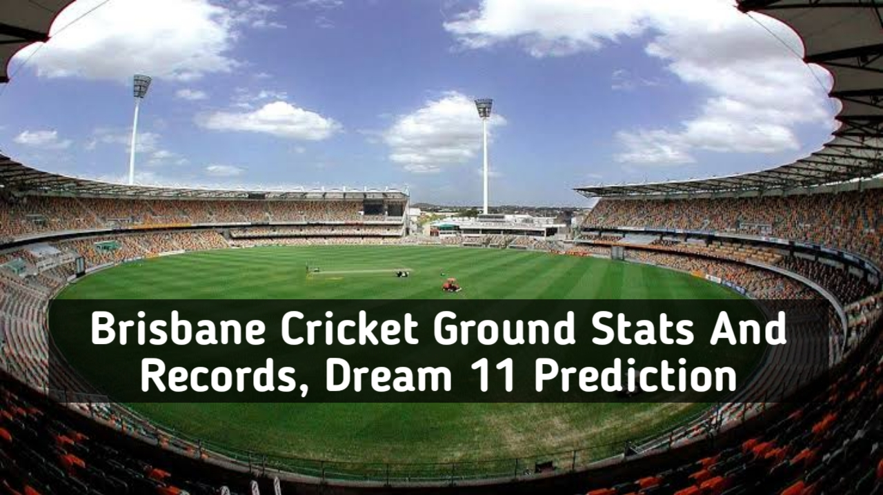 Birsbane Cricket Ground records and stats for the best dream 11 prection. Here you will fin about the picth report and all other relevant details.